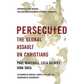 Persecuted - The Global Assault on Christians by Paul Marshall - Lela