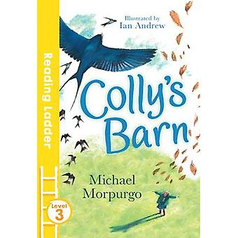 Colly's Barn by Michael Morpurgo - Ian Andrew - 9781405282536 Book
