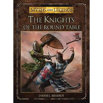 The Knights of the Round Table by Daniel Mersey - Alan Lathwell - 978