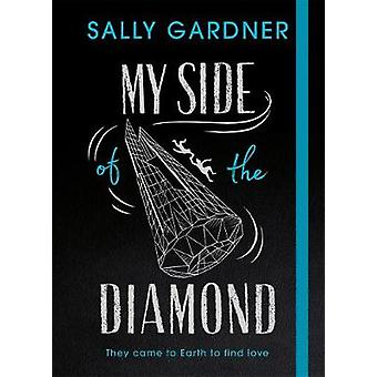 My Side of the Diamond by Sally Gardner - 9781471406430 Book