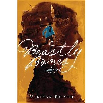 Beastly Bones by William Ritter - 9781616206369 Book