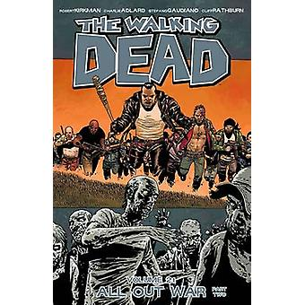 The Walking Dead - Volume 21 Part 2 - All Out War by Stefano Gaudiano -
