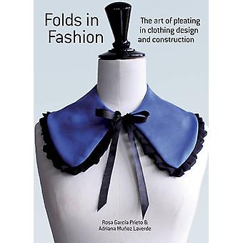 Folds in Fashion - The Art of Pleating in Clothing Design and Construc