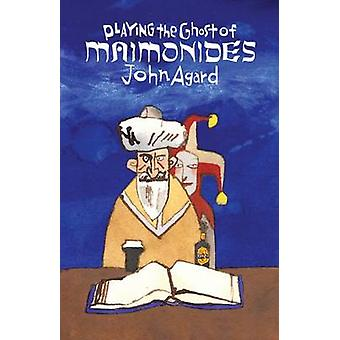 Playing the Ghost of Maimonides by John Agard - 9781780373096 Book
