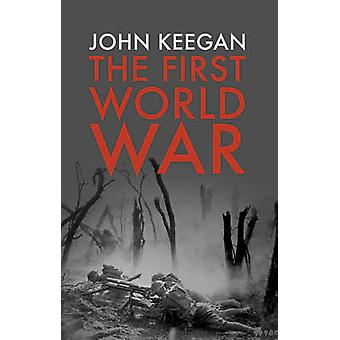 The First World War - Illustrated by John Keegan - 9781847922984 Book