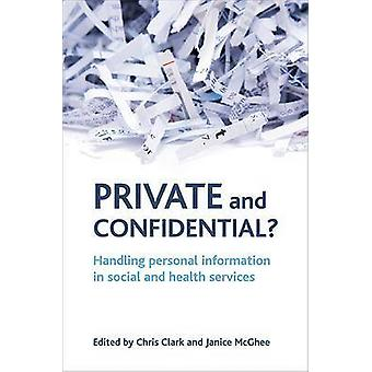 Private and Confidential? - Handling Personal Information in the Socia