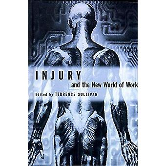 Injury and the New World of Work by Terrence Sullivan - 9780774807487