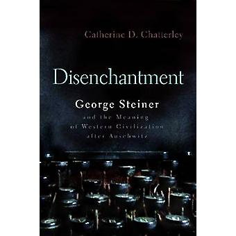 Disenchantment - George Steiner and Meaning of Western Civilization Af