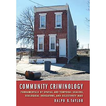 Community Criminology - Fundamentals of Spatial and Temporal Scaling -