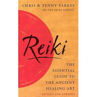 Reiki: The Essential Guide to the Ancient Healing Art
