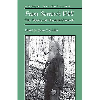 From Sorrow's Well: The Poetry of Hayden Carruth (Under Discussion)