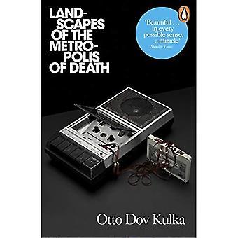 Krajobrazy metropolii śmierci: refleksje na temat pamięci i wyobraźni
