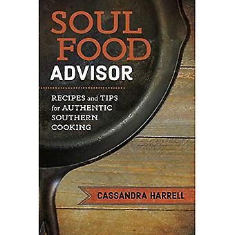 Soul Food Advisor: Rezepte und Tipps für authentischen südlichen (südliche Kochtisch)