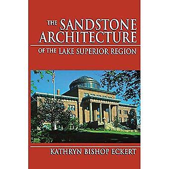 Den sandsten arkitekturen i regionen Lake Superior (stora sjöarna böcker)
