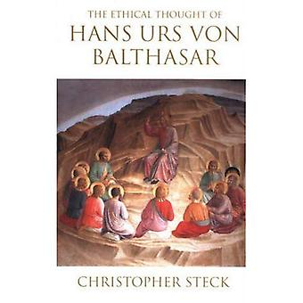 The Ethical Thought of Hans Urs von Balthasar : Missioned in Christ