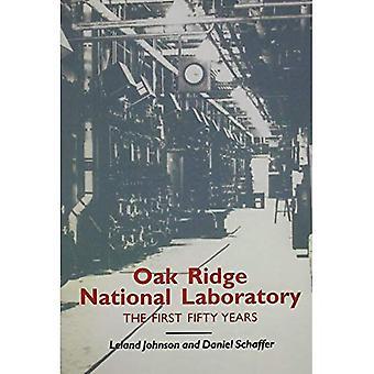Oak Ridge National Laboratory: The First Fifty Years