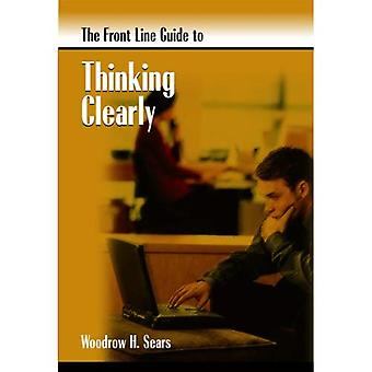 Front Line Guide to Thinking Clearly (Front Line Guide Series)