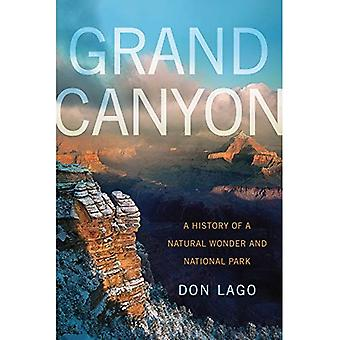 Grand Canyon: A History of a Natural Wonder and National Park (America's National Parks)
