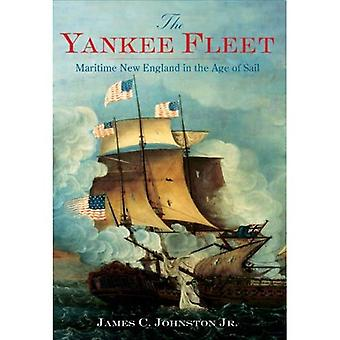 La flotte de Yankee : Maritime New England in the Age of Sail