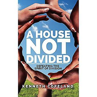 Ein Haus nicht geteilt: Sieg über den Geist der Division