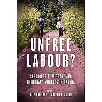 Ofri arbetskraft? : Kamper till Migrant och invandras arbetare i Kanada