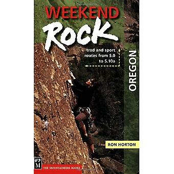 Weekend Rock Oregon: Trad and Sport Routes from 5.0 to 5.10a