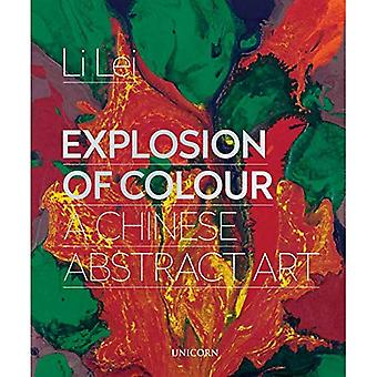 Explosion of Colour: A Chinese Abstract Art (Unicorn Chinese Arts Series)