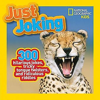 Nur ein Scherz: 300 urkomisch Witze, knifflige Zungenbrecher und lächerliche Rätsel