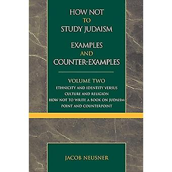 How Not to Study Judaism - Examples and Counter-Examples - Ethnicity a