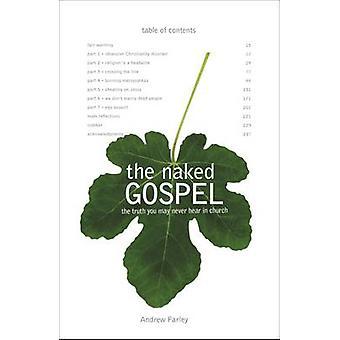Die nackte Wahrheit des Evangeliums hören Sie möglicherweise nie in der Kirche von Farley & Andrew