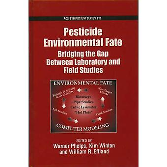 Pesticide Environmental Fate by Phelps & Warner