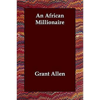En afrikansk millionær av Allen & Grant