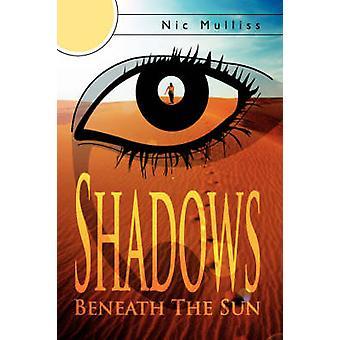 Shadows Beneath the Sun by Mulliss & Nic