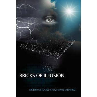 Bricks of Illusion by StookeVaughan Stannard & Victoria