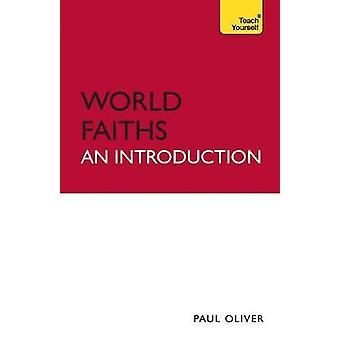 World Faiths  An Introduction Teach Yourself by Oliver & Paul