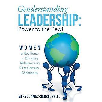 Mulheres de liderança de Genderstanding uma força chave em trazer relevância ao cristianismo 21stCentury pelo doutoramento JamesSebro & Meryl