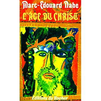 LAge Du Christ by Nabe & MarcEdouard