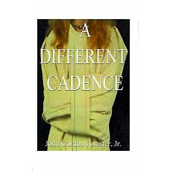 A Different Cadence by Forester & John Gordon & Jr.