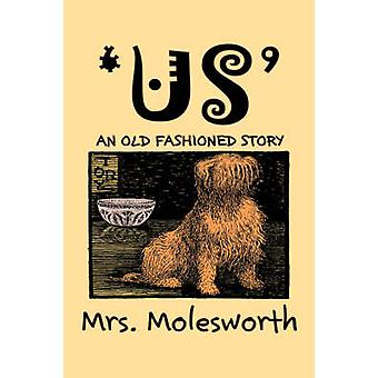 Us by Mrs. Molesworth Fiction Historical by Mrs. Molesworth