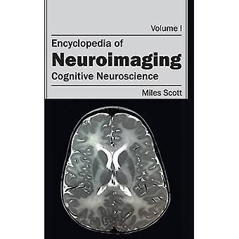 Encyklopedi av Neuroimaging volym jag kognitiv neurovetenskap av Scott & Miles