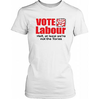 Vote Labour - At Least Were Not The Tories Ladies T Shirt