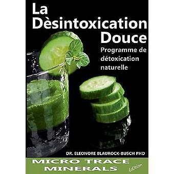 La dsintoxication douce by BlaurockBusch PhD & Dr. Eleonore