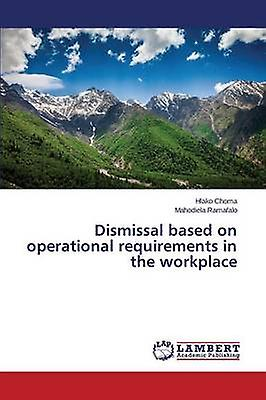 Dismissal Based on Operational RequireHommests in the Workplace by Choma Hlako