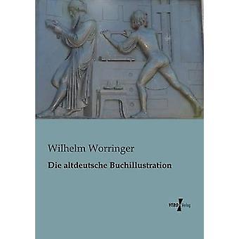 Die Altdeutsche Buchillustration por Worringer & Wilhelm