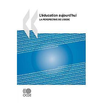 Lducation aujourdhui La perspectiva de lOCDE por editorial de la OCDE