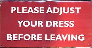 Please adjust your dress before leaving enamel steel sign (dp)