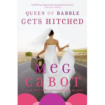 Queen of Babble Gets Hitched by Meg Cabot - 9780060852030 Book