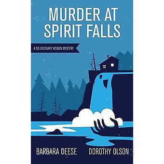 Murder at Spirit Falls by Barbara Deese - Dorothy Olson - 97808783961