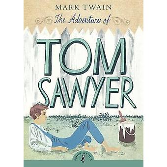 The Adventures of Tom Sawyer by Mark Twain - Neil Reed - Richard Peck
