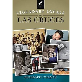Legendary Locals of Las Cruces - New Mexico by Charlotte Tallman - 97